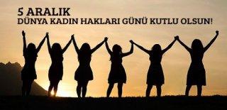 5 Aralık Kadın Hakları Günü Sözleri ve Mesajları