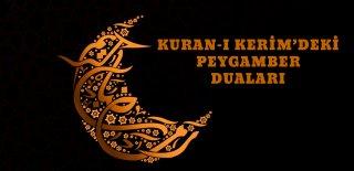 Kur'an-ı Kerimde Geçen Peygamber Duaları Hangileridir?