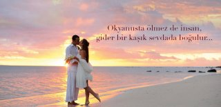 Aşk Sözleri, Sevgiliye Romantik Sözler, Romantik Aşk Mesajları