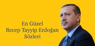 Recep Tayyip Erdoğan Sözleri - Recep Tayyip Erdoğan ve Ak Parti Sözleri