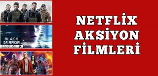 Netflix Aksiyon Filmleri – Netflix'ye İzleyebileceğiniz En İyi Aksiyon Filmleri