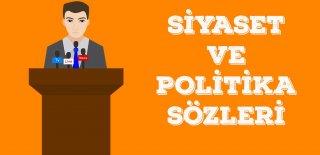 Siyasi Sözler 2019 – Siyaset ve Politika ile İlgili Sözler, Etkili Politik Sözler