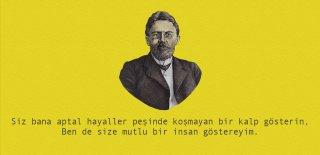 Anton Çehov Sözleri, En Güzel, Unutulmaz Anton Çehov Sözleri