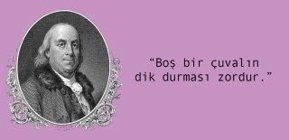 Benjamin Franklin Sözleri - En Güzel, Anlamlu, Unutulmaz Benjamin Franklin Sözleri
