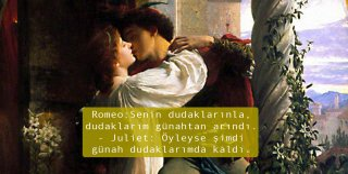 Romeo ve Juliet Replikleri - En Güzel, Anlamlı, Etkileyici Romeo ve Juliet Replikleri