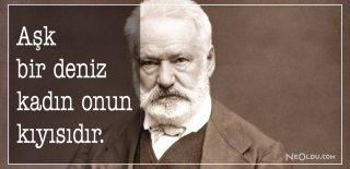 Victor Hugo Sözleri, Şiirleri - Victor Hugo Eserlerinden Romantik, Etkileyici ve Özlü Sözler