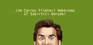 Jim Carrey Filmleri Hakkında 17 Şaşırtıcı Bilgi!
