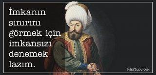 Fatih Sultan Mehmet Sözleri, Eserleri - Fatih Sultan Mehmet Anlamlı, Etkileyici ve Özlü Sözleri