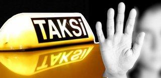 Mide Bulandıran İddialar: Taksisine Bindim Tecavüze Uğradım!