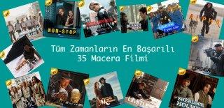 Macera Filmleri - Tüm Zamanların En Başarılı 35 Macera Filmi