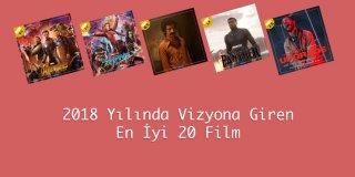 2018 Filmleri - 2018 Yılına Damgasını Vuran En İyi 20 Film