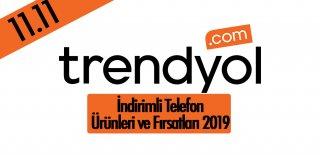 Dev Trendyol 11.11 Kampanyası 2019 - İndirimli Telefon Ürünleri ve Fırsatları