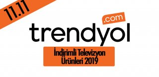 Trendyol 11.11 Kampanyası 2019 - İndirimli Televizyon Ürünleri
