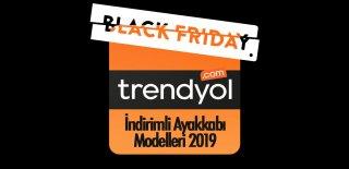 Trendyol Black Friday İndirimli Ayakkabı Modelleri 2019 - Efsane Günler Kampanyalı Ürünler ve Fırsatları
