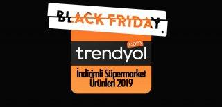 Trendyol Black Friday İndirimli Süpermarket Ürünleri 2019 - Efsane Günler Kampanyalı Ürünler ve Fırsatları