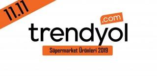 Trendyol 11.11 Kampanyası 2019 - İndirimli Süpermarket Ürünleri ve Fırsatları