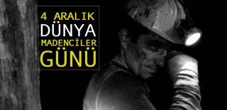 Madenciler Günü - 4 Aralık Dünya Madenciler Günü Sözleri ve Mesajları