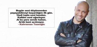 Kahraman Tazeoğlu Sözleri - En Güzel Kahraman Tazeoğlu Sözleri, Şiirleri
