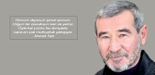 Ahmet Telli Sözleri - En Güzel Ahmet Telli Sözleri, Ahmet Telli Aşk Sözleri