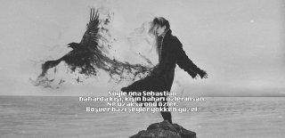 Sebastian Sözleri - En Güzel, Duygusal Aşk ve Sevgi Dolu Sebastian Sözleri