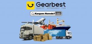 Gearbest Kargo Süresi: GearBest Siparişim Ne Zaman Gelir?