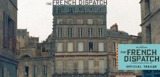 The French Dispatch Filmi Hakkında Bilinmesi Gerekenler
