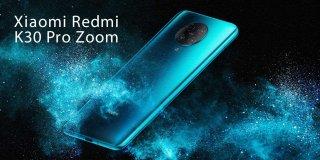 Xiaomi Redmi K30 Pro Zoom Fiyatı & Özellikleri ve Detaylı İnceleme