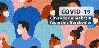 COVID-19: Güvende Kalmak İçin Yapmanız Gerekenler