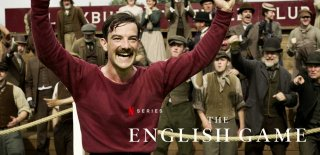 Netflix Futbol Dizisi The English Game Hakkında Bilgi ve İzleyici Yorumları