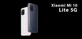 Xiaomi Mi 10 Lite 5G Fiyatı, Özellikleri ve Detaylı İncelemesi
