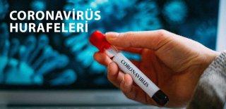 Koronavirüs (Covid-19) Salgınıyla İlgili Ortaya Atılan 5 Büyük Hurafe