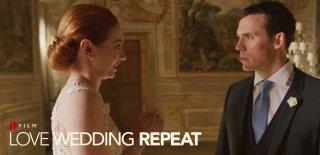 Netlix Orijinal Yapımı Love Wedding Repeat Filmi Hakkında Bilgiler ve İzleyici Yorumları