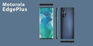 Motorola Edge Plus Fiyatı & Teknik Özellikleri ve Detaylı İncelemesi