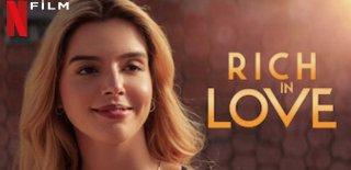 Netflix'in Romantik Komedi Filmi Rich In Love İzleyici Yorumları ve Film İncelemesi