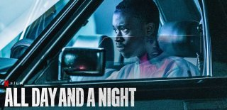 All Day And A Night Filmi Hakkında Bilgi - izleyici Yorumları