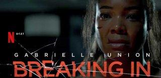 Netflix Gece Saldırısı (Breaking In) Filmi Hakkında Bilgiler ve İzleyici Yorumları