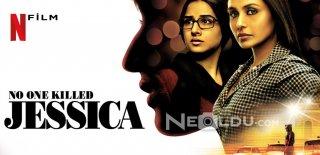 Netflix No One Killed Jessica Filmi Hakkında Bilinmesi Gerekenler ve İzleyici Yorumları