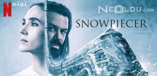 Netflix Snowpiercer Dizisi Hakkında Bilinmesi Gerekenler ve İzleyici Yorumları