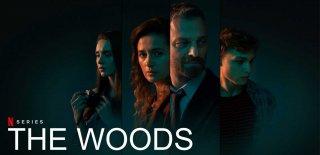 Netflix Orijinal Yapımı The Woods Dizisi Hakkında Bilgi - Yorumlar