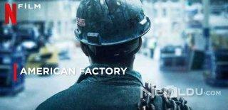 Netflix Orijinal Yapımı American Factory Belgeseli Hakkında Bilgiler ve İzleyici Yorumları