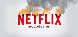 2020 Ağustos Ayında Netflix'te Neler Var? Netflix Ağustos Ayında Çıkacak Olan Yeni Dizi ve Filmler