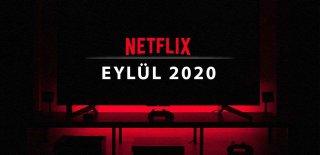 2020 Eylül Ayında Netflix'te Neler Var? Eylül Ayında Çıkacak Olan 73 Yeni Dizi ve Film