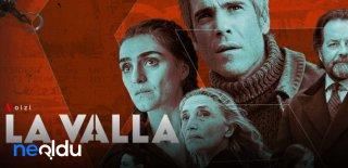 Netflix Dizisi La Valla Hakkında Bilinmesi Gerekenler