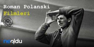 Ünlü Yönetmen Roman Polanski'nin En İyi 10 Filmi