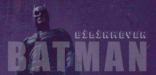 Batman Hakkında Bilinmeyen 10 İlginç Bilgi