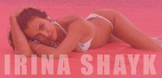 Irina Shayk Hakkında Bilmeniz Gereken 15 Şey