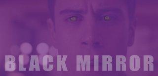 Black Mirror Dizisini İzlemen İçin 7 Harika Neden