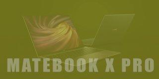 Huawei Matebook X Pro Fiyatı ve Özellikleri   İnceleme