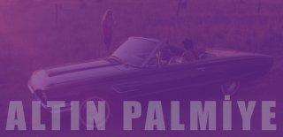 Cannes Film Festivalinde Altın Palmiye Ödülü Kazanan En İyi 19 Film