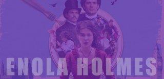 Enola Holmes Konusu ve Oyuncuları Hakkında Bilinmesi Gerekenler